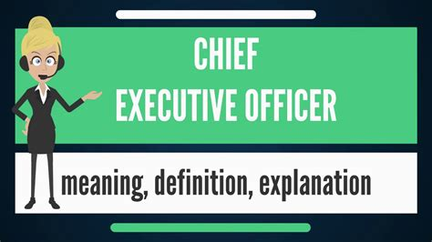 What is CHIEF EXECUTIVE OFFICER? What does CHIEF EXECUTIVE
